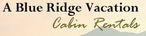 A Blue Ridge Vacation Cabin Rentals
